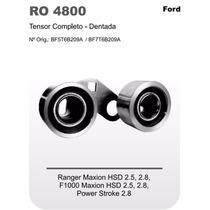 Tensor Completo Correia Dentada Ford Ranger F1000 Ro4800