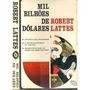 Mil Bilhões De Dólares Robert Lattes