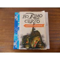 No Rumo Certo - Carmen Prudente