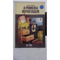 Livro - A Primeira Reportagem - Sylvio Pereira