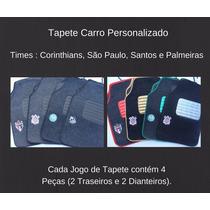 Tapete Carro Personalizado Times (corinthians, Palmeiras, Sã