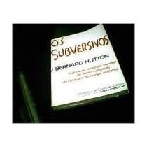 Livro Os Subversivos J. Bernard Hutton Editora Artenova A