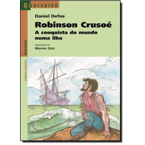 Robinson Crusoé: A Conquista Do Mundo Numa Ilha - Coleçã