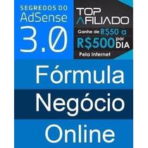 Formula Negocio Online + Segredos Do Adsense + Top Afiliado