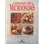 Livro Cozinhando Com O Microondas Original