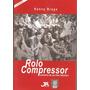 Livro: Rolo Compressor - Memória De Um Time Fabuloso - Segu
