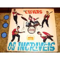 Lp Clevers - Incriveis - (1964) C/ Netinho ( Casa Maquinas )