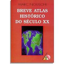 Livro Breve Atlas Historico Do Seculo Xx