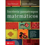 Livro Incríveis Passatempos Matemáticos De Ian Stewart -novo