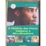 Livro: A História Dos Povos Indígenas E Afro-brasileiro