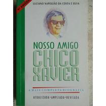 Nosso Amigo Chico Xavier - Biografia - Espiritismo