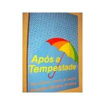 Apos A Tempestade - Divaldo P. Franco