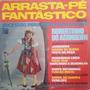 Robertinho Do Acordeon - Arrasta-pé Fantástico - Lp Original