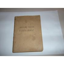 Antigo Livro Adquiri Vosso Equilibrio Ano De 1945.