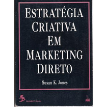 Livro: Estratégia Criativa Em Marketing Direto - Susan Jones