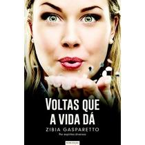 Voltas Que A Vida Dá Zibia Gasparetto Ed. Vida & Consciência