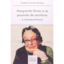 Livro Marguerite Duras E Os Possíveis Da Escritura Andréa Co