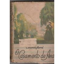 Livro O Casamento De Ana - 1948 - Concordia Merrel - Au