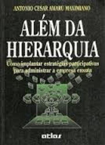 Livro Além Da Hierarquia Antonio Cesar Amaru Maximiano