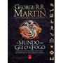 O Mundo De Gelo E Fogo. George R. R. Martin . Editora Leya.