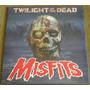 Misfits Twilight Of The Dead Lp Metallica Slayer Ramones