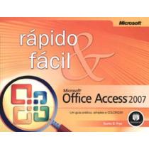 Microsoft Office: Access 2007 - Série Rápido E Fácil