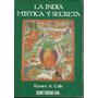 La India Mistica Y Secreta - Ramiro A. Calle
