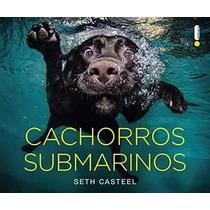 Livro Cachorros Submarinos Seth Casteel