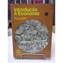 Livro - Introdução À Economia - Rossetti - Frete Grátis