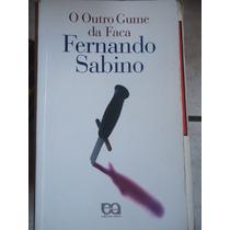 O Outro Gume Da Faca Fernando Sabino Cx 2