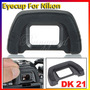 Ocular Eyecup Nikon Dk-21 D7000 D200 D5000 D300 D90