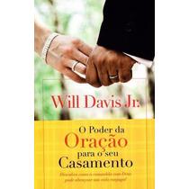 Livro O Poder Da Oração Para Seu Casamento - Will Davis Jr.