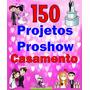 130 Projetos Proshow Casamento Frete Grátis