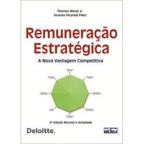 Remuneração Estrategica - A Nova Vantagem Competitiva