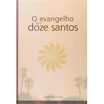 Livro - O Evangelho Dos Doze Santos