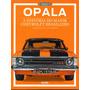 Revista Opala A História Do Maior Chevrolet Brasileiro