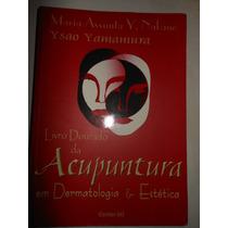 O Livro Dourado Da Acupuntura Em Dermatologia E Estética P6