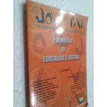 Livro Formação De Educadores Sociais - Alexandro Fernando