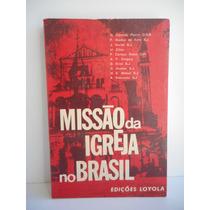 Livro Missão Da Igreja No Brasil Diversos Autores