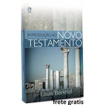 Introdução Ao Novo Testamento - Louis Berkhof - Frete Grátis