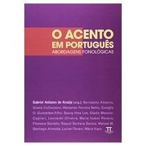 Acento Em Portugues, O - Abordagens Fonologicas