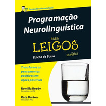 Programação Neurolinguística Para Leigos Edição De B