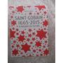 Saint-gobain 1665 - 2015 - O Passado Do Futuro - Marie De La