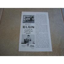 Propaganda Antiga Maquinas De Costura Elgin 1955 Singer