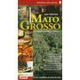 Livro Guia Turistico - Mato Grosso Original