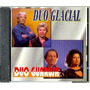 Cd / Duo Glacial E Duo Guarujá = 20 Grandes Sucessos (lacrad Original