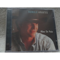 Cd - Romulo Arantes - Alma De Peao - Raro