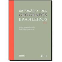 Dicionário Dos Geógrafos Brasileiros - Vol.1