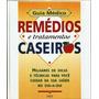733 Lvr- Livro 2001- Guia Médico Remédios Tratamento Caseiro