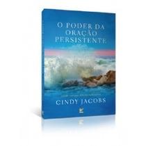O Poder Da Oração Persistente Livro Cindy Jacobs